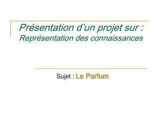 Présentation d'un projet sur :  Représentation des connaissances