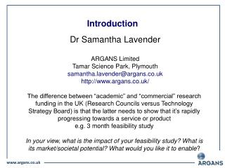Dr Samantha Lavender ARGANS Limited Tamar Science Park, Plymouth samantha.lavender@argans.co.uk