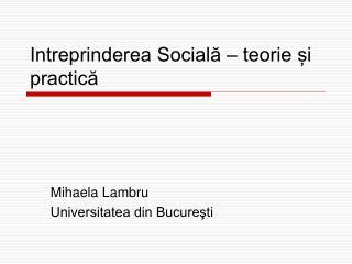 Intreprinderea Socială – teorie și practică