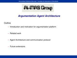 Argumentation Agent Architecture