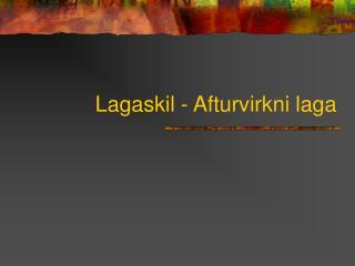 Lagaskil - Afturvirkni laga