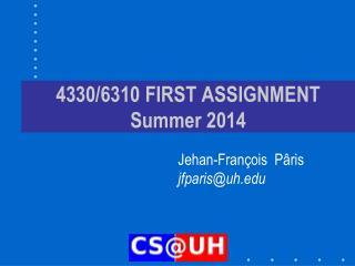 4330/6310 FIRST ASSIGNMENT Summer 2014