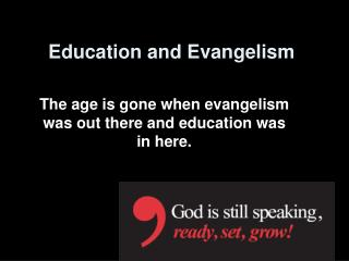 Education and Evangelism