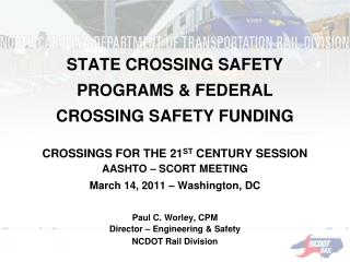 STATE CROSSING SAFETY PROGRAMS & FEDERAL CROSSING SAFETY FUNDING