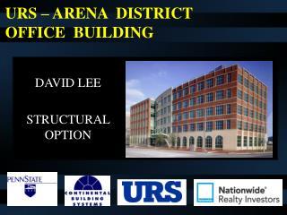 URS – ARENA  DISTRICT OFFICE  BUILDING