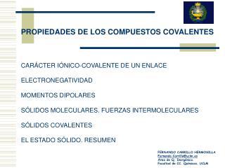 PROPIEDADES DE LOS COMPUESTOS COVALENTES CAR�CTER I�NICO-COVALENTE DE UN ENLACE ELECTRONEGATIVIDAD