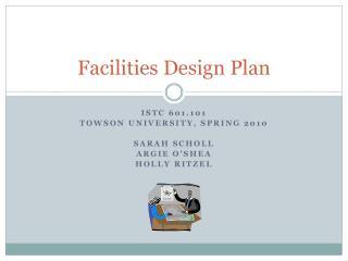 Facilities Design Plan