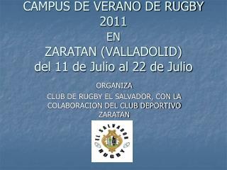 CAMPUS DE VERANO DE RUGBY 2011 EN ZARATAN (VALLADOLID) del 11 de Julio al 22 de Julio