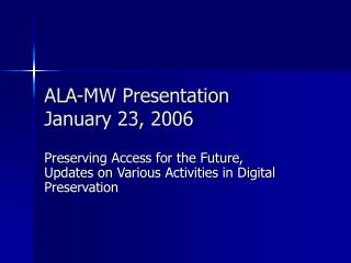 ALA-MW Presentation January 23, 2006