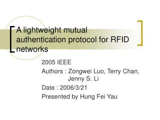 A lightweight mutual authentication protocol for RFID networks