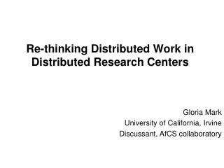 Re-thinking Distributed Work in Distributed Research Centers