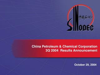 China Petroleum & Chemical Corporation 3Q 2004  Results Announcement