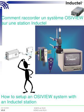 Comment raccorder un système OSIVIEW sur une station Inductel