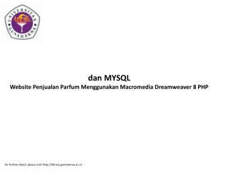 dan MYSQL Website Penjualan Parfum Menggunakan Macromedia Dreamweaver 8 PHP
