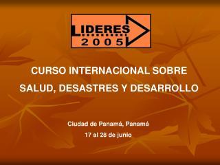CURSO INTERNACIONAL SOBRE  SALUD, DESASTRES Y DESARROLLO