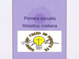 Primera escuela fil ó sofica cristiana