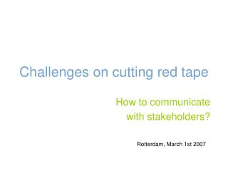 Challenges on cutting red tape
