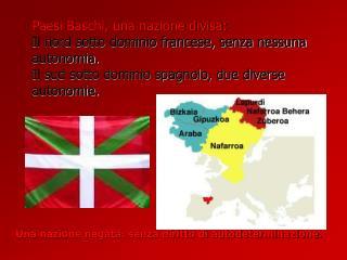 Una nazione negata: senza diritto di autodeterminazione.