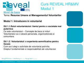 Nivel  de  b aza Tema :  Resurse Umane si Managementul V oluntarilor