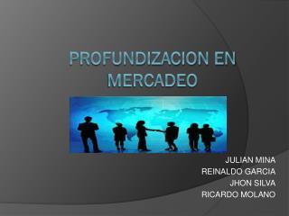 PROFUNDIZACION EN MERCADEO