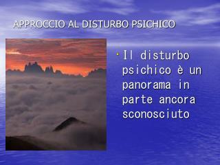 APPROCCIO AL DISTURBO PSICHICO