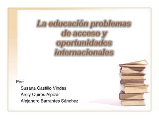 La educación problemas de acceso y oportunidades internacionales