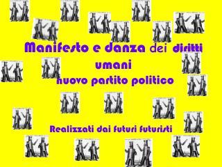 Manifesto e danza  dei  diritti  umani  nuovo partito politico