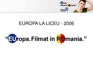 EUROPA LA LICEU - 2006