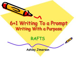 6+1 Writing To a Prompt Writing With a Purpose