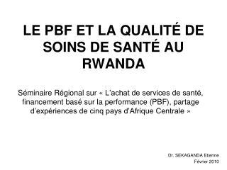 LE PBF ET LA QUALIT  DE SOINS DE SANT  AU RWANDA