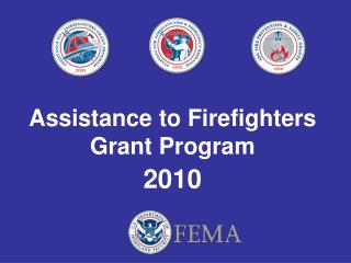 Assistance to Firefighters Grant Program
