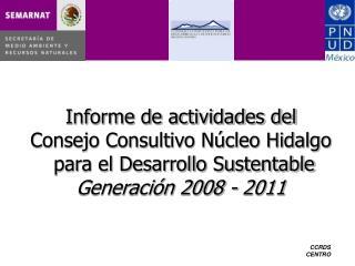 Informe de actividades del  Consejo Consultivo Núcleo Hidalgo