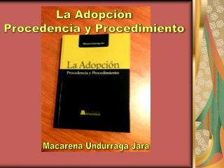 La Adopción Procedencia y Procedimiento
