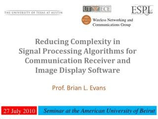 Reducing Complexity in Signal Processing Algorithms for Communication Receiver and Image Display Software