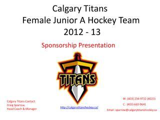 Calgary Titans  Female Junior A Hockey Team   2012 - 13