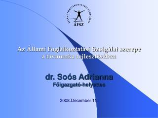 dr. Soós Adrianna Főigazgató-helyettes
