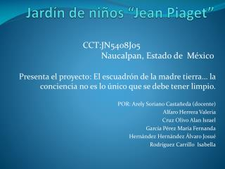 """Jardín de niños """"Jean  Piaget """""""