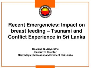 Recent Emergencies: Impact on breast feeding – Tsunami and Conflict Experience in Sri Lanka
