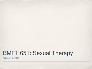 BMFT 651: Sexual Therapy