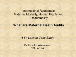 A Sri Lankan Case Study Dr. Hiranthi Wijemanne SRI LANKA