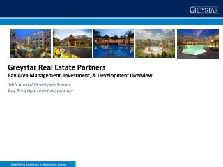 Greystar Real Estate Partners Bay Area Management, Investment,  Development Overview