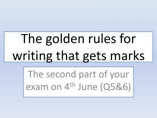 The golden rules for  writing that gets marks