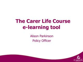 The Carer Life Course  e-learning tool