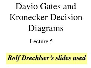 Rolf Drechlser's slides used
