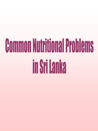 Common Nutritional Problems in Sri Lanka