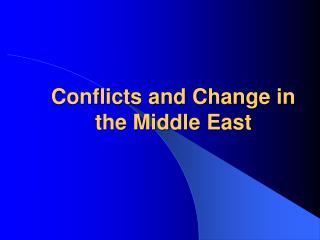 Conflicts and Change in the Middle East