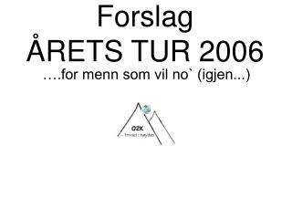 Forslag ÅRETS TUR 2006
