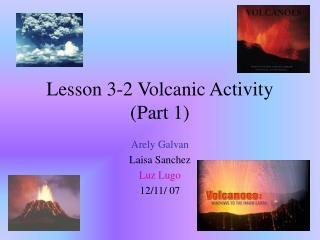 Lesson 3-2 Volcanic Activity (Part 1)