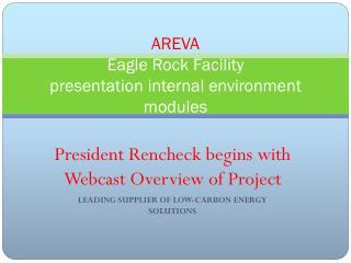 AREVA  Eagle Rock Facility presentation internal environment modules