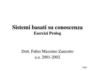 Sistemi basati su conoscenza Esercizi Prolog